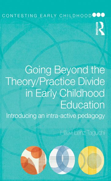 Going Beyond the Theory/Practice Divide in Early Childhood Education By: Hillevi Lenz Taguchi