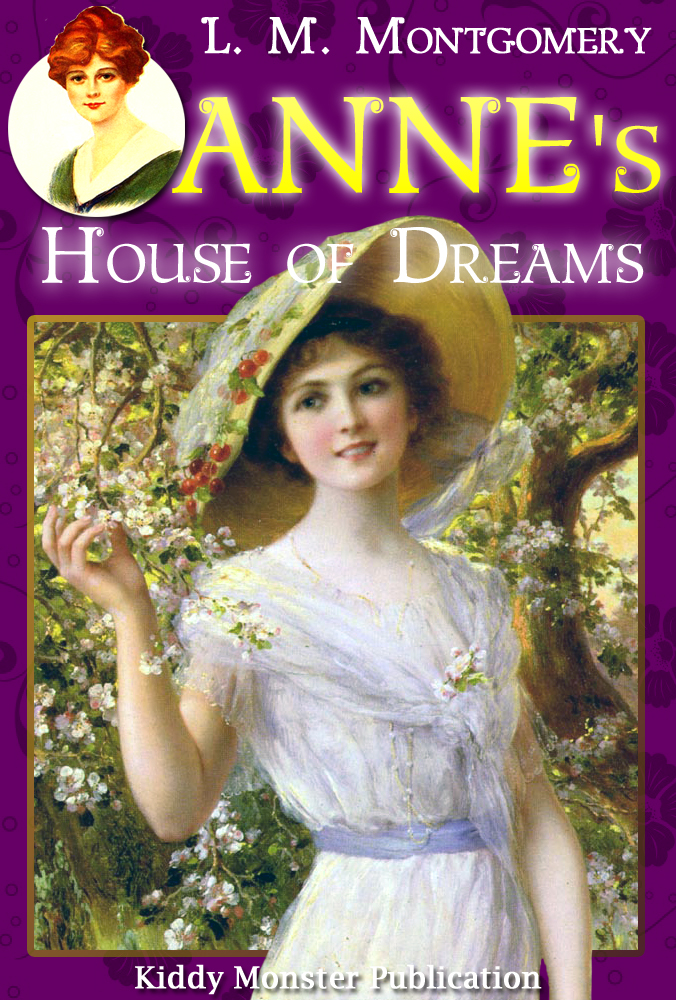 Anne'™s House of Dreams By L. M. Montgomery By: L. M. Montgomery