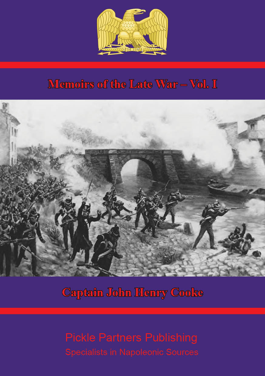 Memoirs of the Late War – Vol. I. By: Captain John Henry Cooke