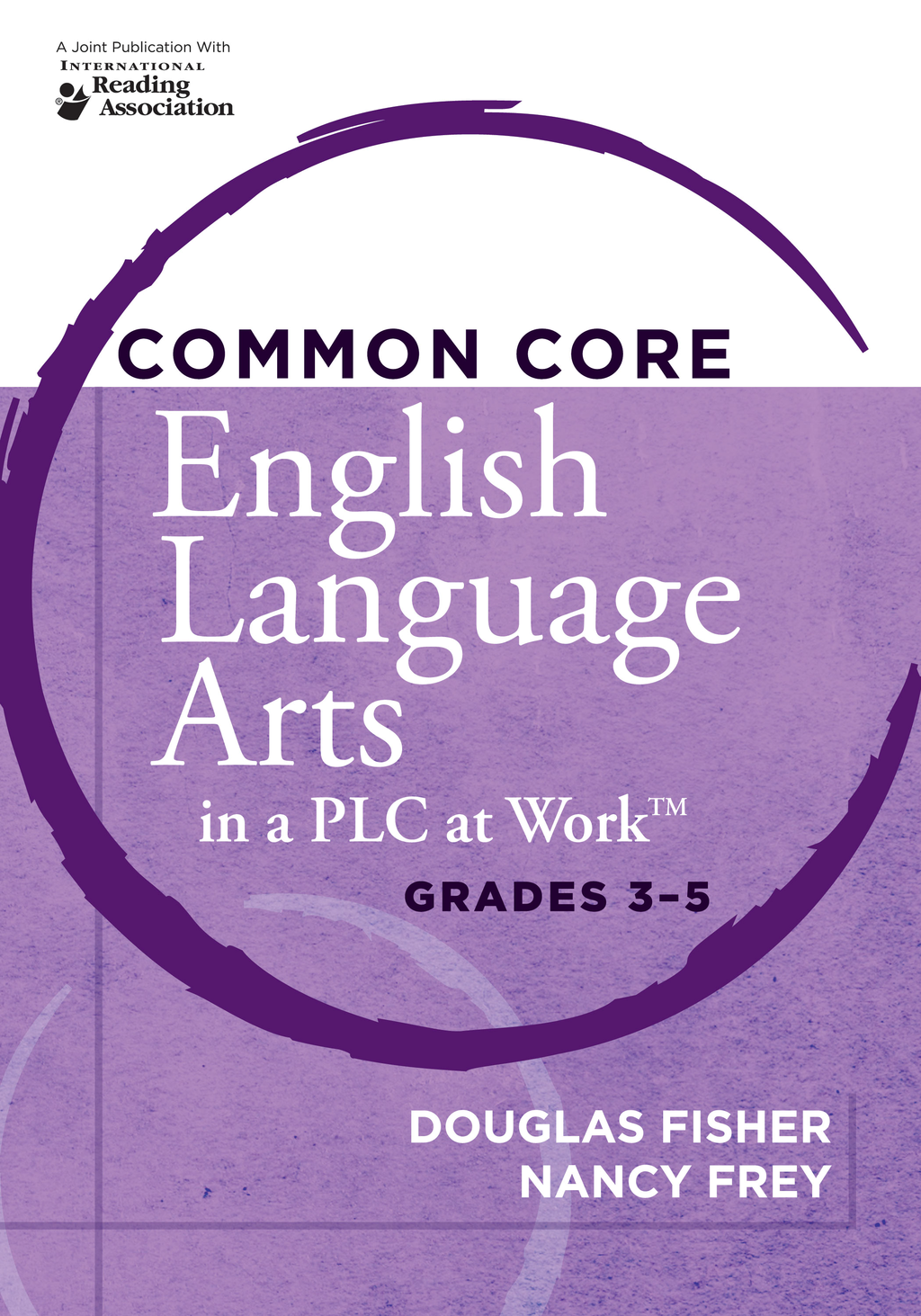 Common Core English Language Arts in a PLC at Work™, Grades 3-5