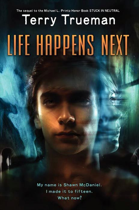 Life Happens Next By: Terry Trueman