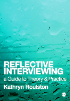 Reflective Interviewing A Guide to Theory and Practice