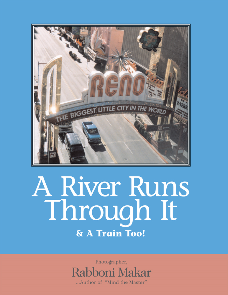 Reno: A River Runs Through It & A Train Too!
