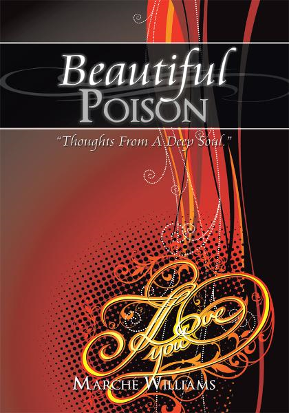 """Beautiful Poison"" By: Marché Williams"
