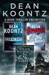 Dean Koontz 3-Book Thriller Collection: Breathless, What The Night Knows, 77 Shadow Street: