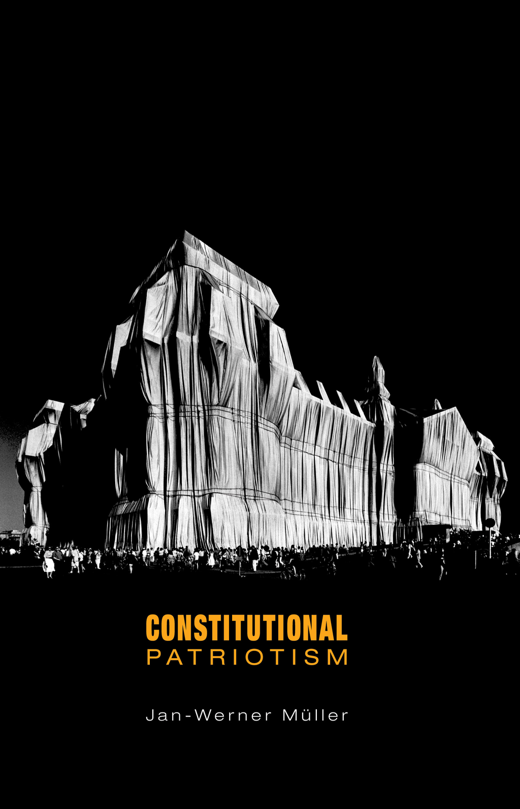 Constitutional Patriotism By: Jan-Werner Müller