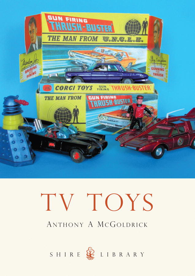 TV Toys By: Anthony McGoldrick