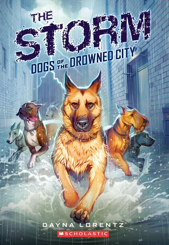 Dogs of the Drowned City #1: The Storm By: Dayna Lorentz