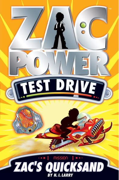 Zac Power Test Drive: Zac's Quicksand By: H. I. Larry
