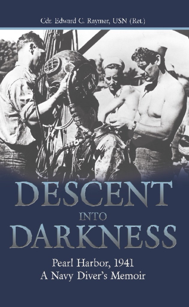 Descent into Darkness By: USN Edward C. Raymer