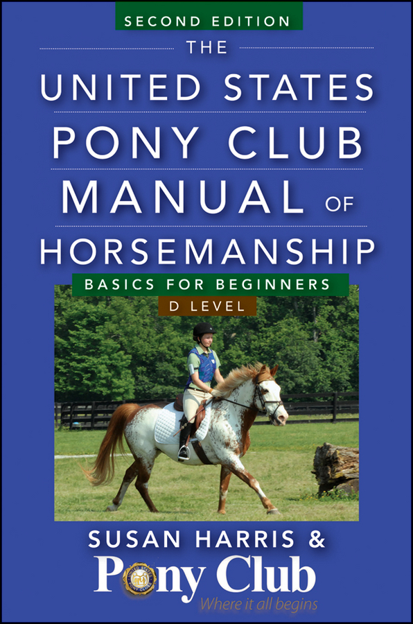 The United States Pony Club Manual of Horsemanship