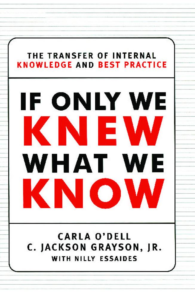 If Only We Knew What We Know By: C. Jackson Grayson,Carla O'dell
