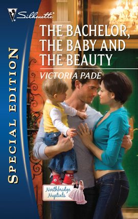 The Bachelor, the Baby and the Beauty By: Victoria Pade