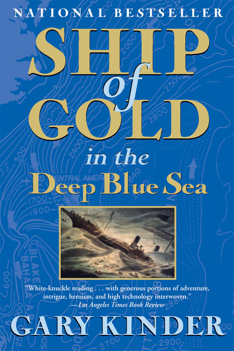 Ship of Gold in the Deep Blue Sea By: Gary Kinder