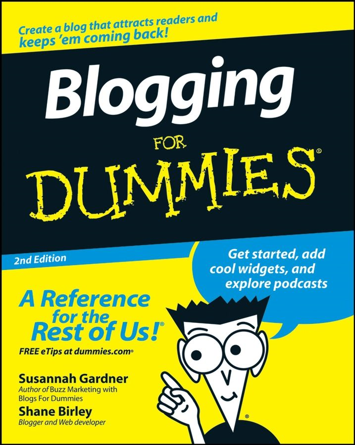 Blogging For Dummies By: Shane Birley,Susannah Gardner