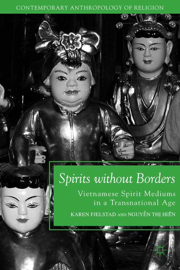 Spirits without Borders Vietnamese Spirit Mediums in a Transnational Age