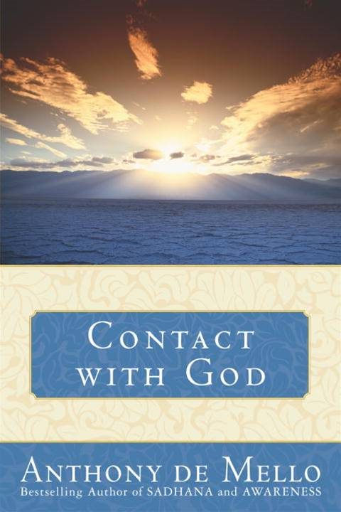 Contact with God By: Anthony De Mello