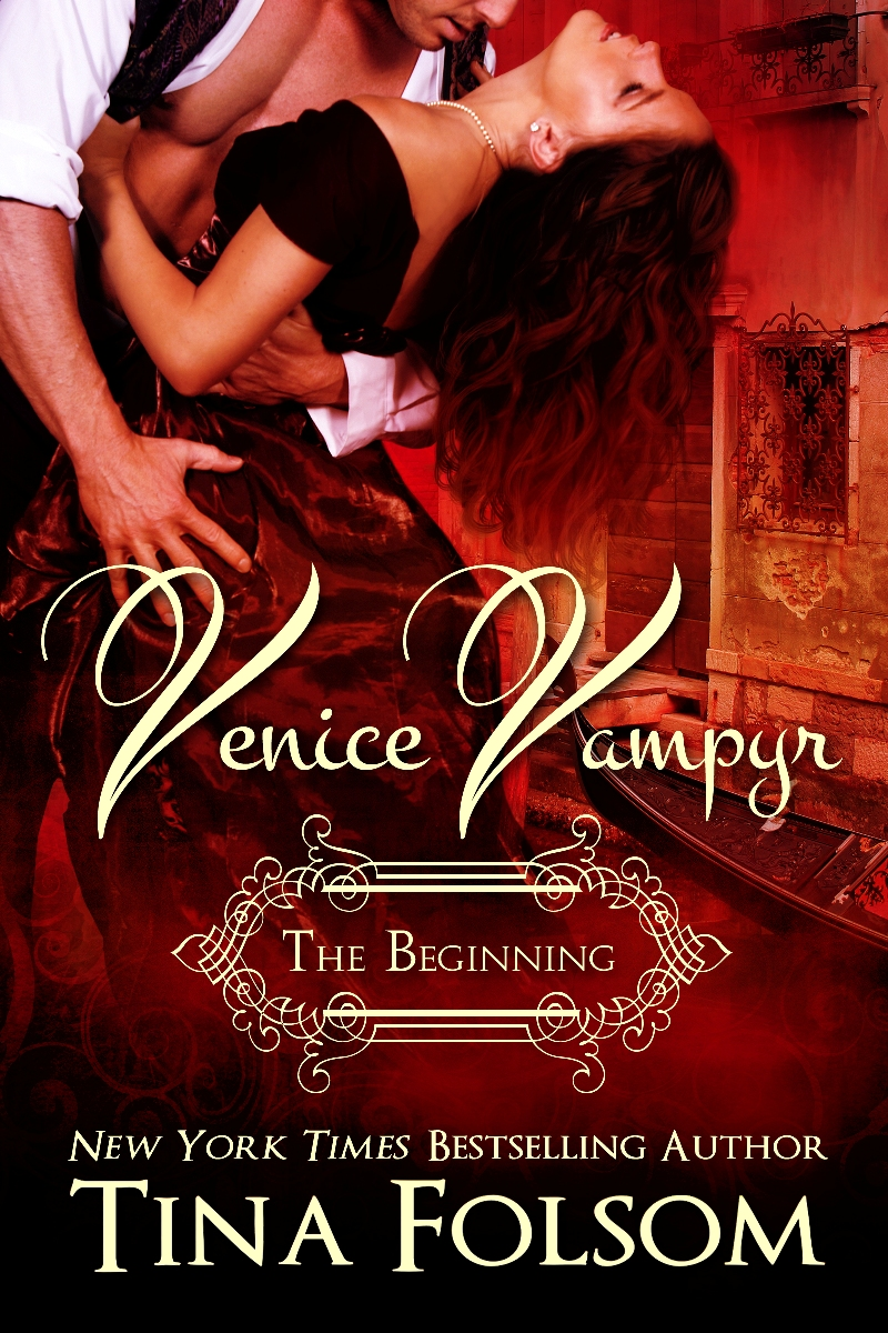 Venice Vampyr The Beginning (Venice Vampyr #1, #2, #3) By: Tina Folsom
