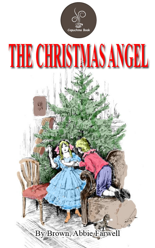 The Christmas Angel by Brown, Abbie Farwell (Free!!! Audio Book and Classic Video)