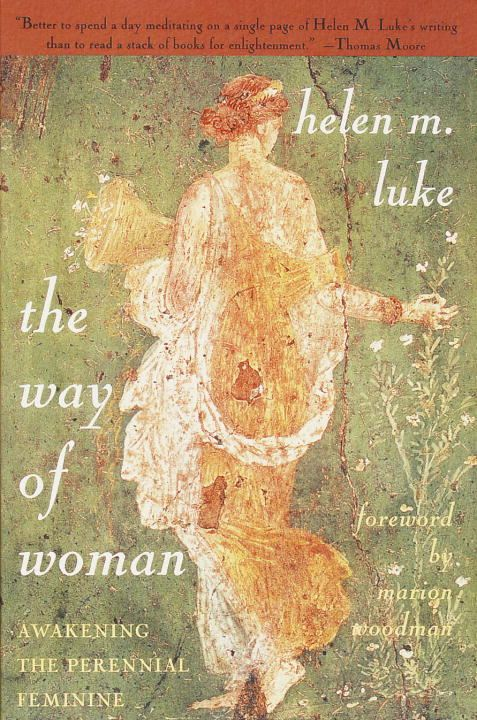 The Way of Woman By: Helen M. Luke