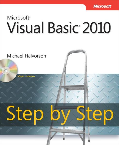 Microsoft® Visual Basic® 2010 Step by Step By: Michael Halvorson
