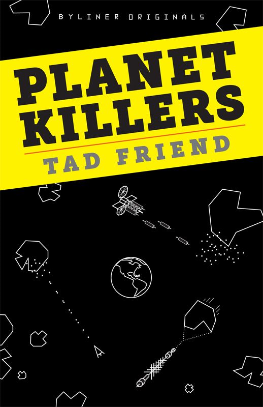 Planet Killers: A spine-tingling look at near-Earth objects mass extinctions and the controversial science of planetary defense. By: Tad Friend