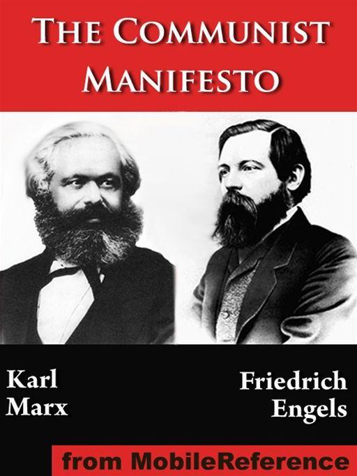The Communist Manifesto: (Manifesto Of The Communist Party; German: Manifest Der Kommunistischen Partei)  (Mobi Classics) By: Karl Marx,Friedrich Engels,Samuel Moore (Translator)