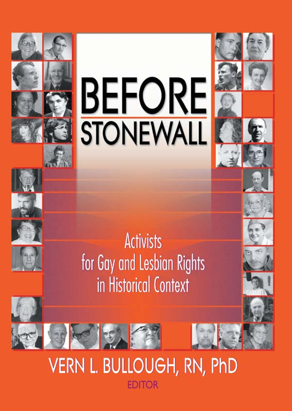Before Stonewall Activists for Gay and Lesbian Rights in Historical Context