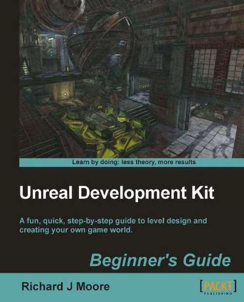 Unreal Development Kit 3 Beginners Guide
