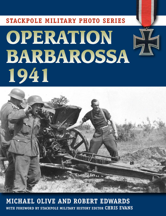 Operation Barbarossa 1941 By: Michael Olive, Robert Edwards