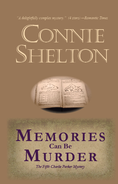 Memories Can Be Murder: The Fifth Charlie Parker Mystery By: Connie Shelton