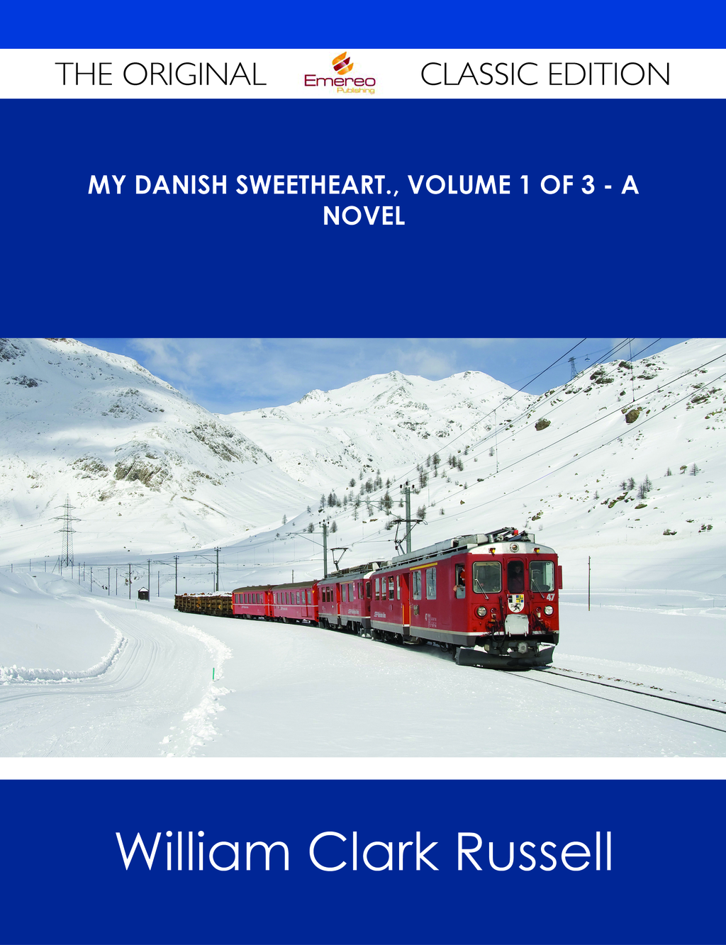 My Danish Sweetheart., Volume 1 of 3 - A Novel - The Original Classic Edition