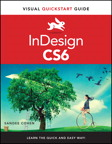 InDesign CS6: Visual QuickStart Guide By: Sandee Cohen