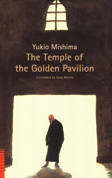 The Temple of the Golden Pavilion By: Yukio Mishima