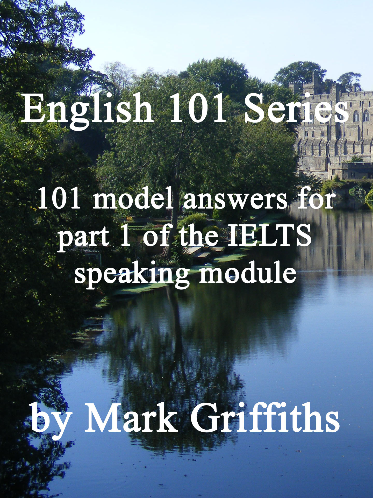 English 101 Series: 101 model answers for part 1 of the IELTS speaking module