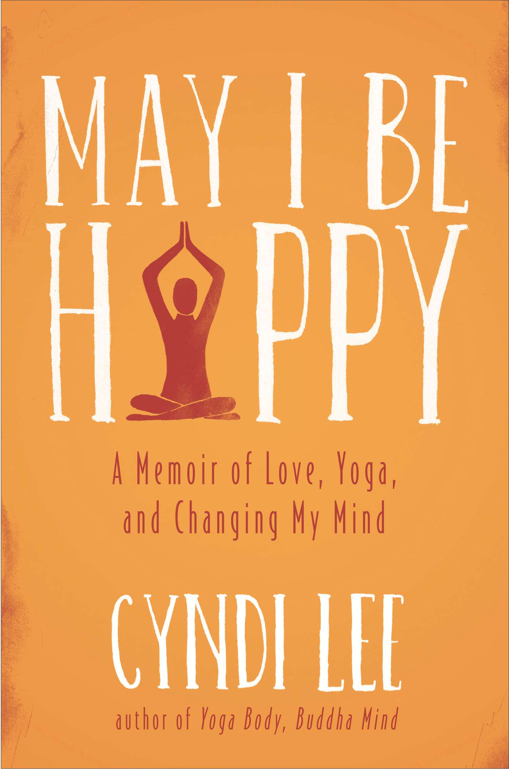 May I Be Happy By: Cyndi Lee