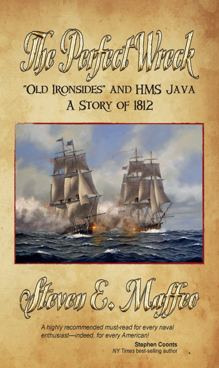 The Perfect Wreck - Old Ironsides and HMS Java: A Story of 1812 By: Seymour Hamilton