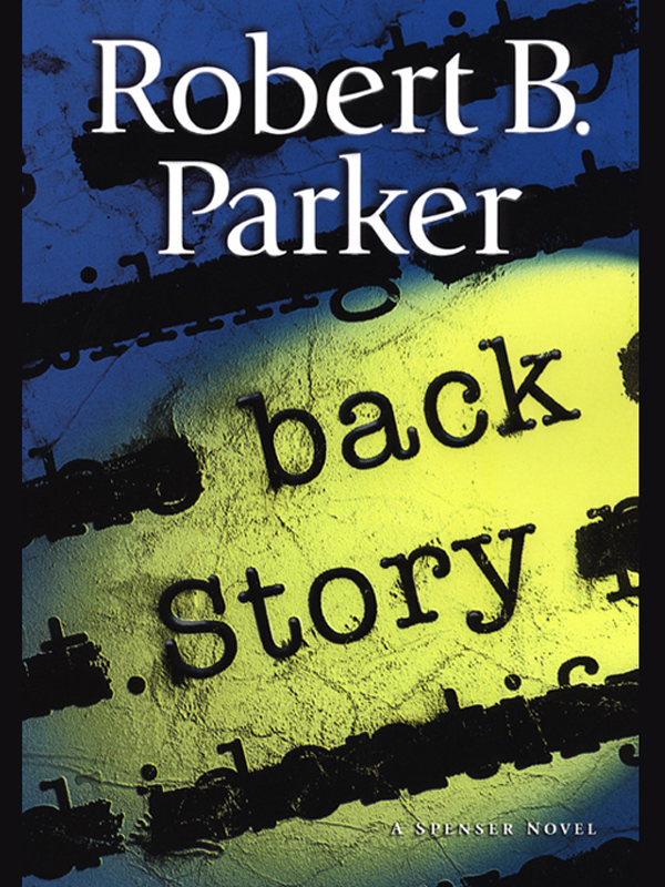 Back Story By: Robert B. Parker