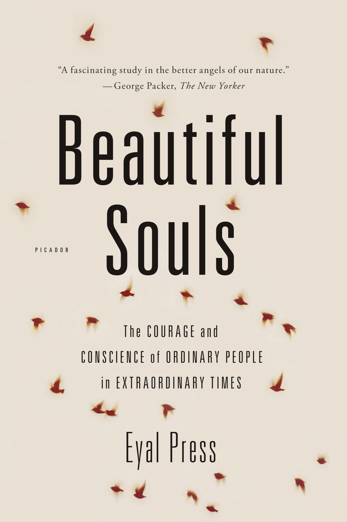 Beautiful Souls By: Eyal Press