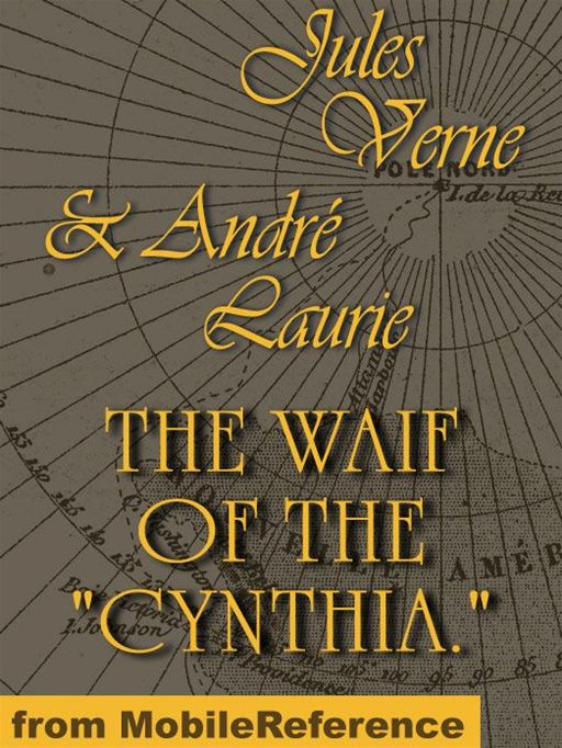 "The Waif Of The ""Cynthia""  (Mobi Classics) By: Jules Verne,André Laurie"