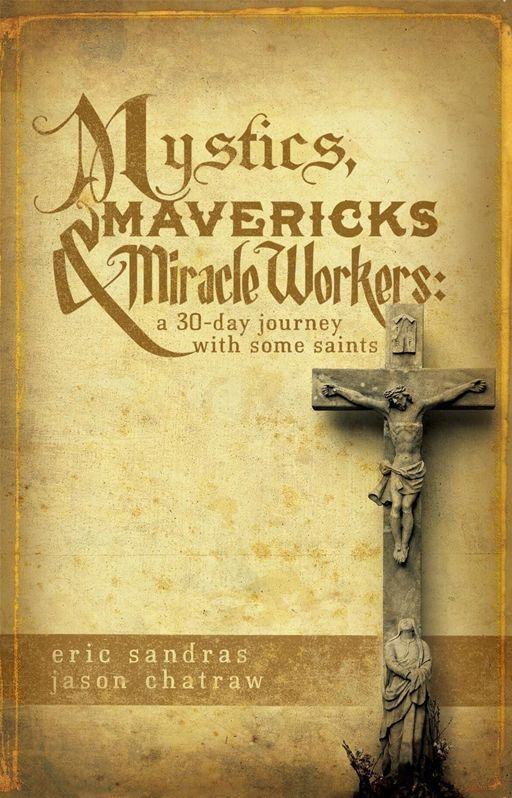 Mystics, Mavericks & Miracle Workers