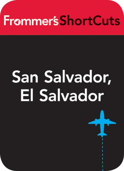San Salvador, El Salvador By: Frommer's ShortCuts