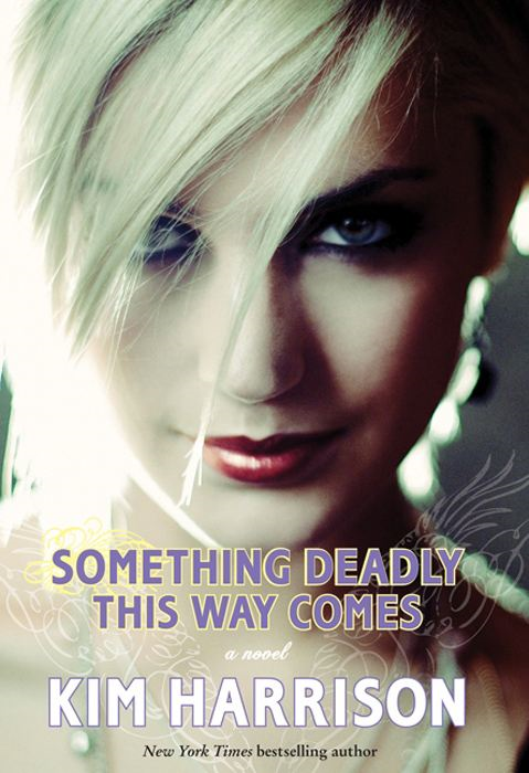 Something Deadly This Way Comes By: Kim Harrison