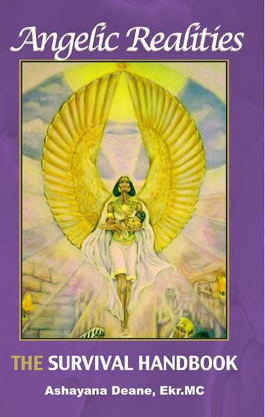 Angelic Realities: The Survival Handbook By: Ashayana Deane