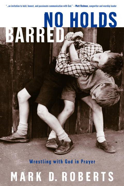 No Holds Barred By: Mark D. Roberts