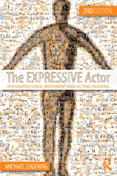 The Expressive Actor Integrated Voice, Movement and Acting Training