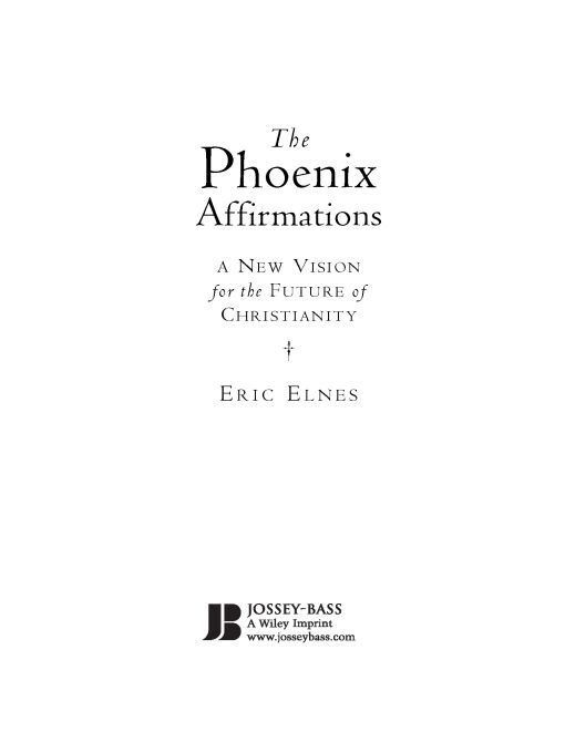 The Phoenix Affirmations By: Eric Elnes