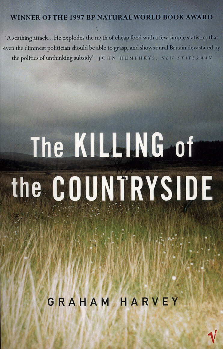 The Killing Of The Countryside By: Graham Harvey