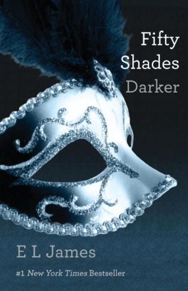 Fifty Shades Darker: Book Two of the Fifty Shades Trilogy By: E L James