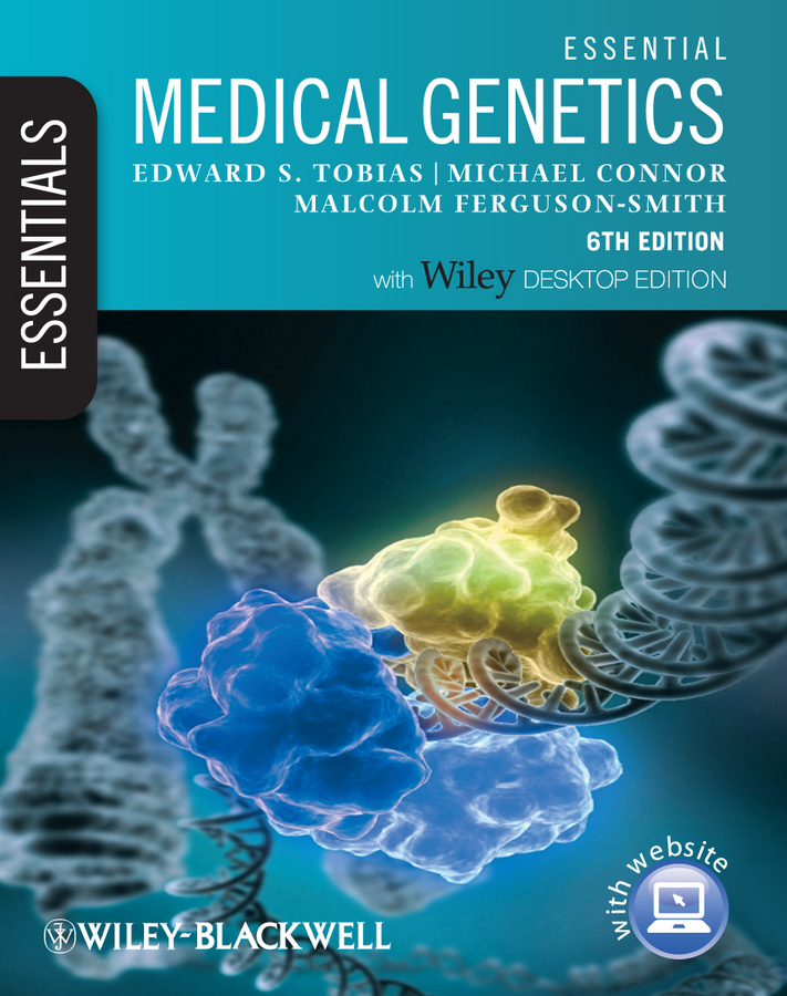 Essential Medical Genetics By: Edward S. Tobias,Malcolm Ferguson Smith,Michael Connor
